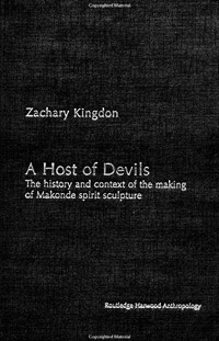 A Host of Devils: The History and Context of the Making of Makonde Spirit Sculpture (2002)